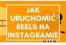 Jak uruchomić Reels na Instagramie